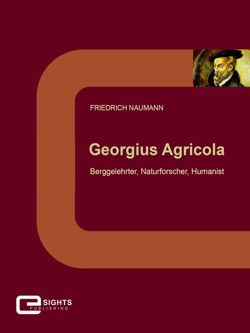 E-Book-Cover Georgius Agricola - Bergelehrter, Naturforscher, Humanist